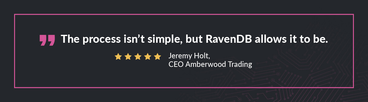 The process isn't simple, but RavenDB allows it to be.